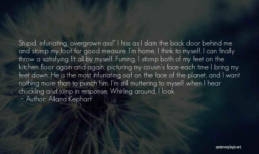 I Want You Back Home Quotes By Allana Kephart