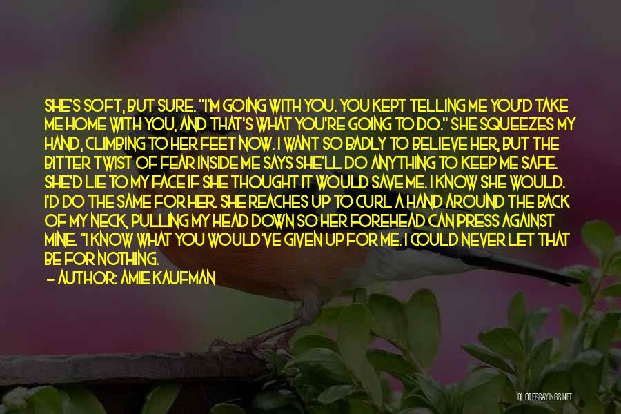 I Want You Back Home Quotes By Amie Kaufman
