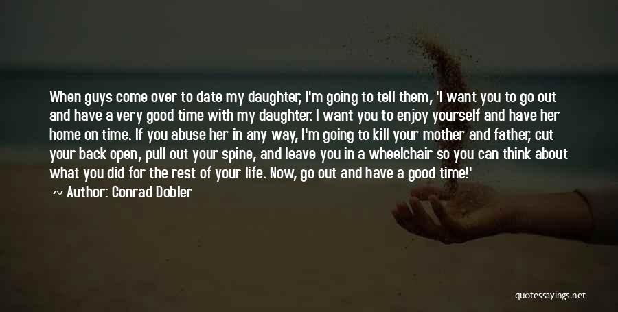 I Want You Back Home Quotes By Conrad Dobler