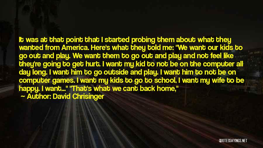 I Want You Back Home Quotes By David Chrisinger