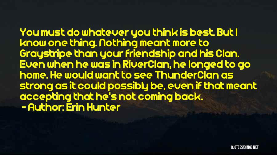 I Want You Back Home Quotes By Erin Hunter