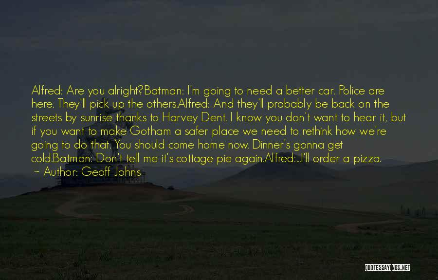 I Want You Back Home Quotes By Geoff Johns