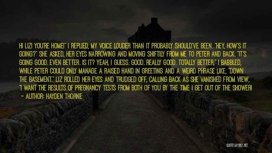 I Want You Back Home Quotes By Hayden Thorne