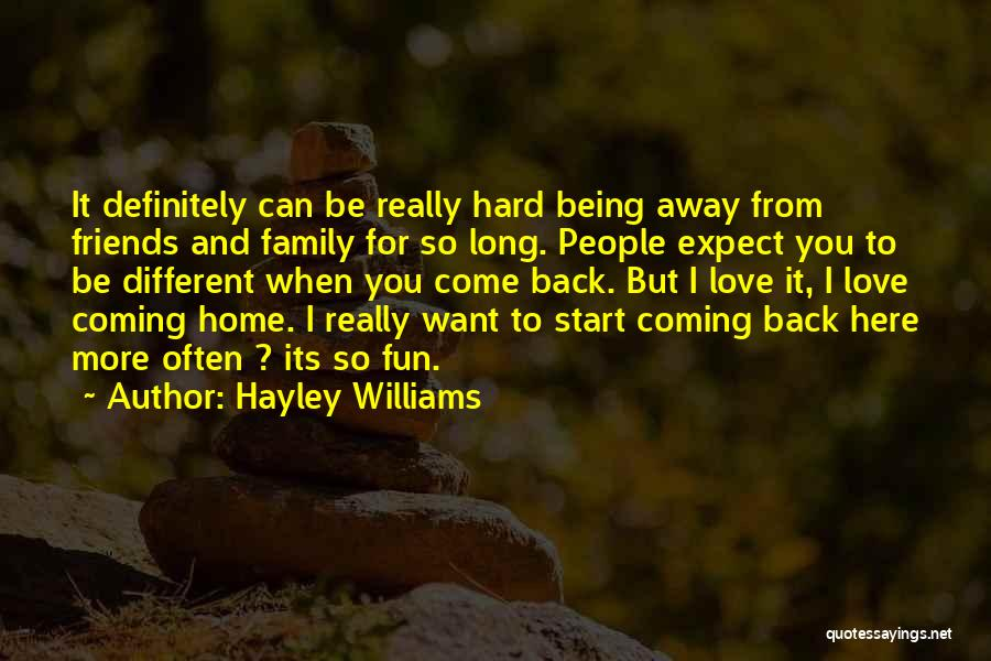 I Want You Back Home Quotes By Hayley Williams