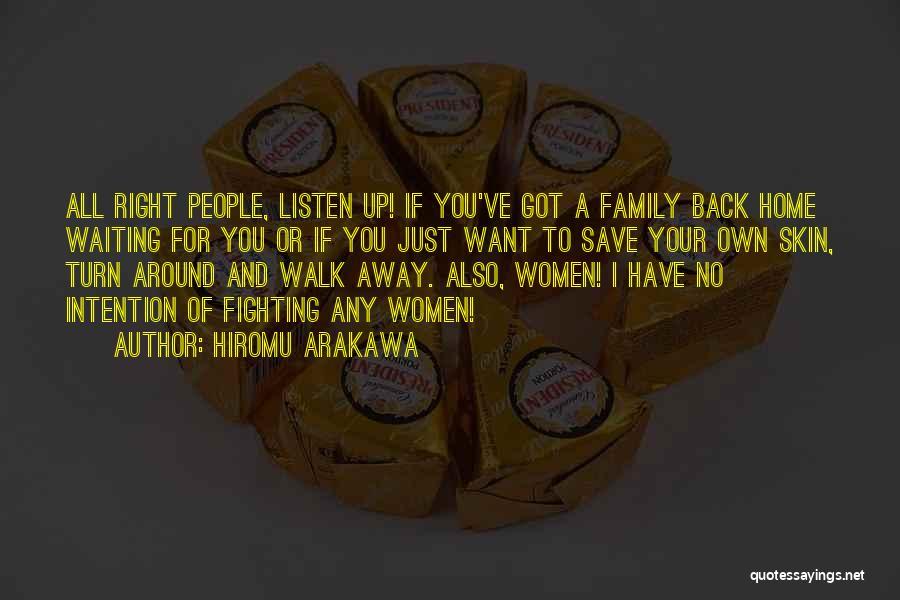 I Want You Back Home Quotes By Hiromu Arakawa