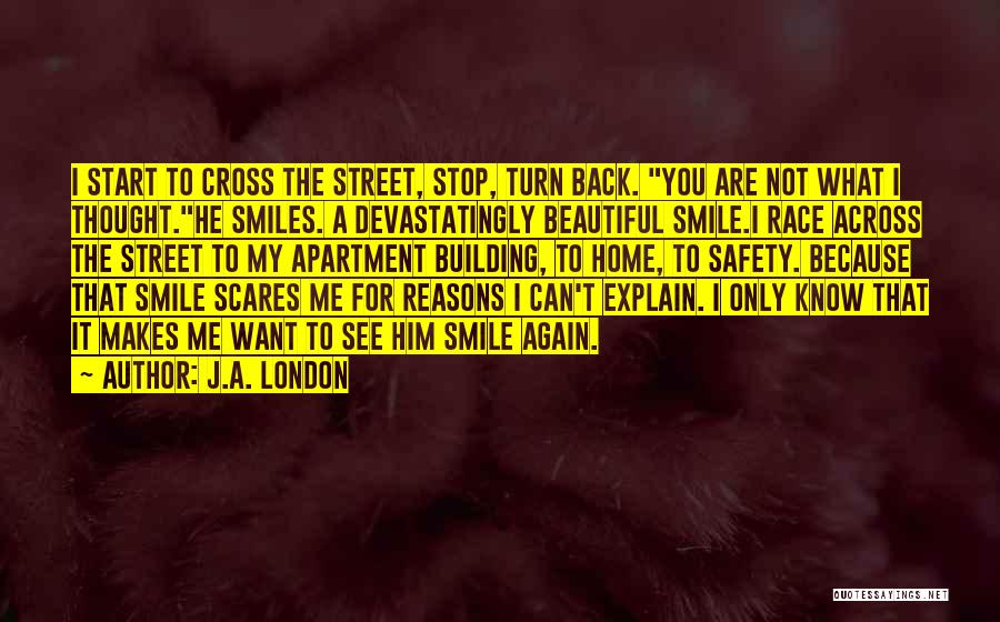 I Want You Back Home Quotes By J.A. London