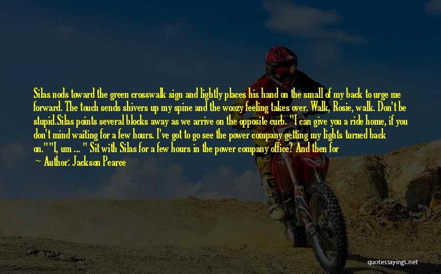 I Want You Back Home Quotes By Jackson Pearce