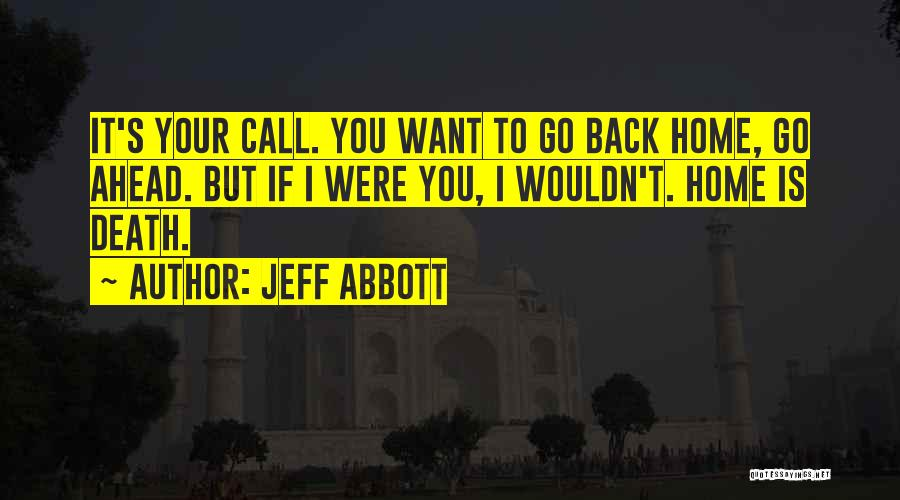 I Want You Back Home Quotes By Jeff Abbott