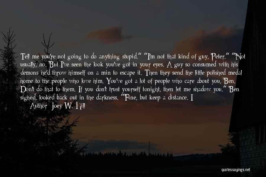 I Want You Back Home Quotes By Joey W. Hill
