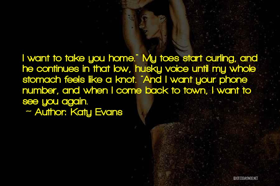 I Want You Back Home Quotes By Katy Evans