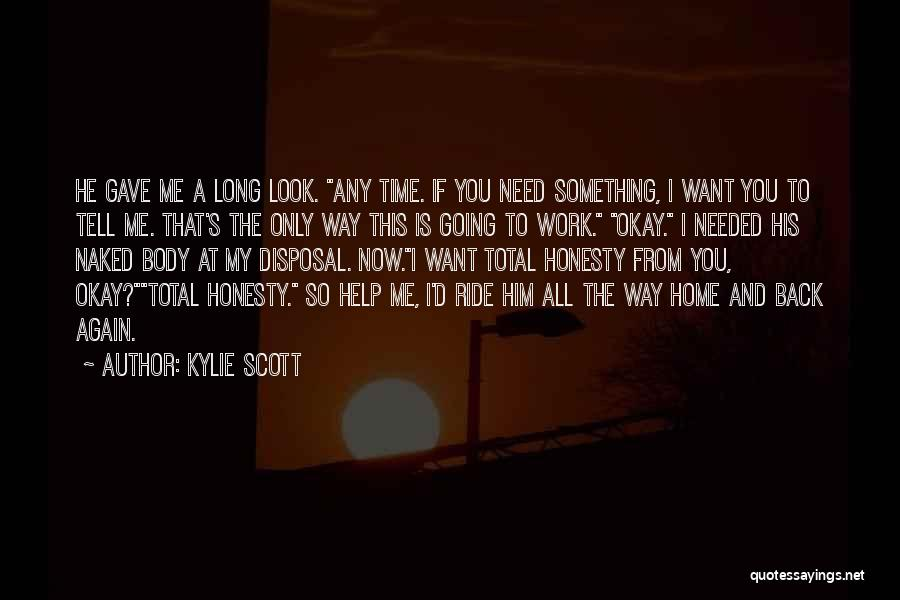 I Want You Back Home Quotes By Kylie Scott