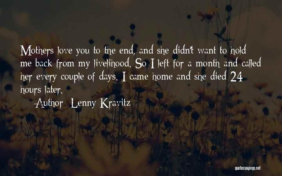 I Want You Back Home Quotes By Lenny Kravitz