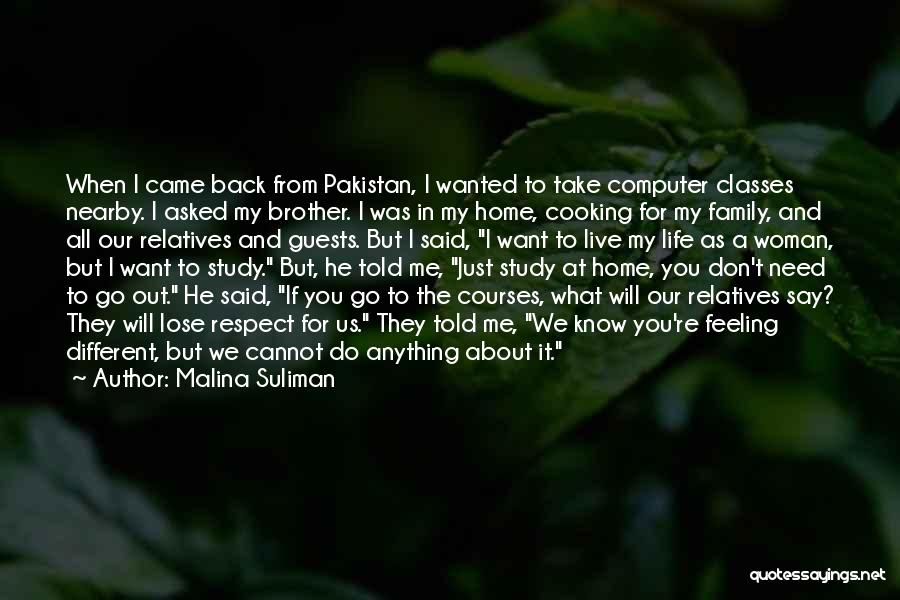 I Want You Back Home Quotes By Malina Suliman
