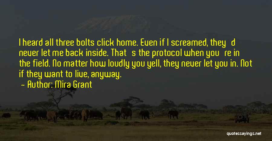 I Want You Back Home Quotes By Mira Grant