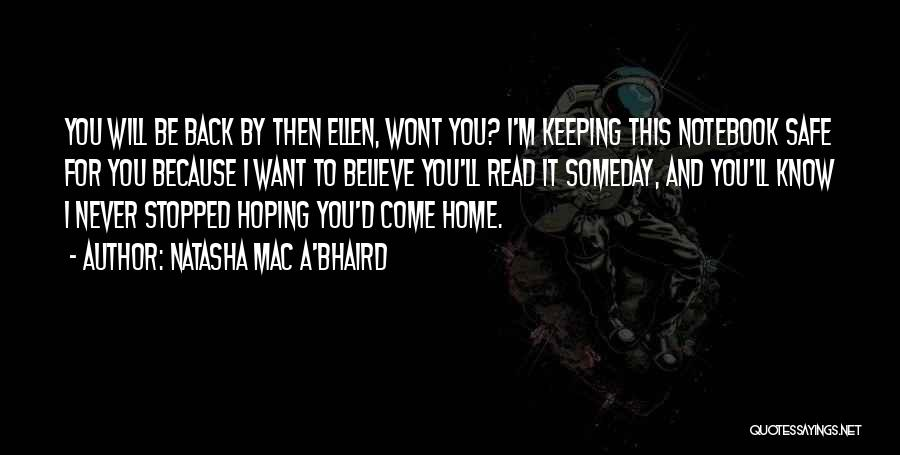 I Want You Back Home Quotes By Natasha Mac A'Bhaird