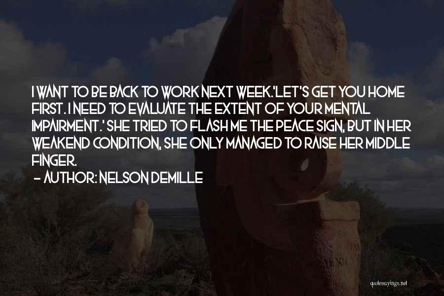 I Want You Back Home Quotes By Nelson DeMille