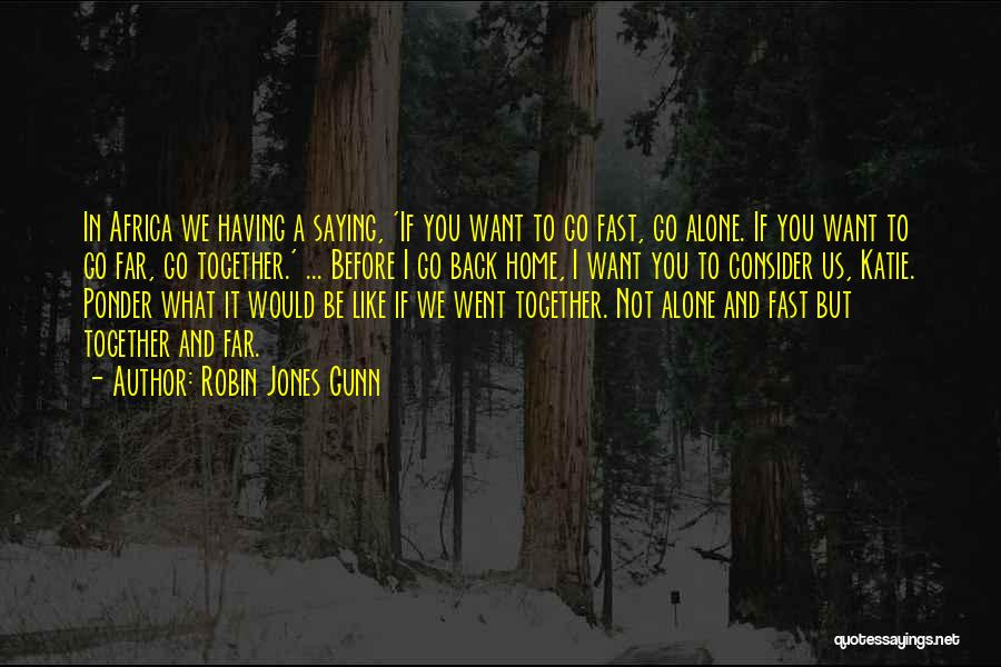 I Want You Back Home Quotes By Robin Jones Gunn