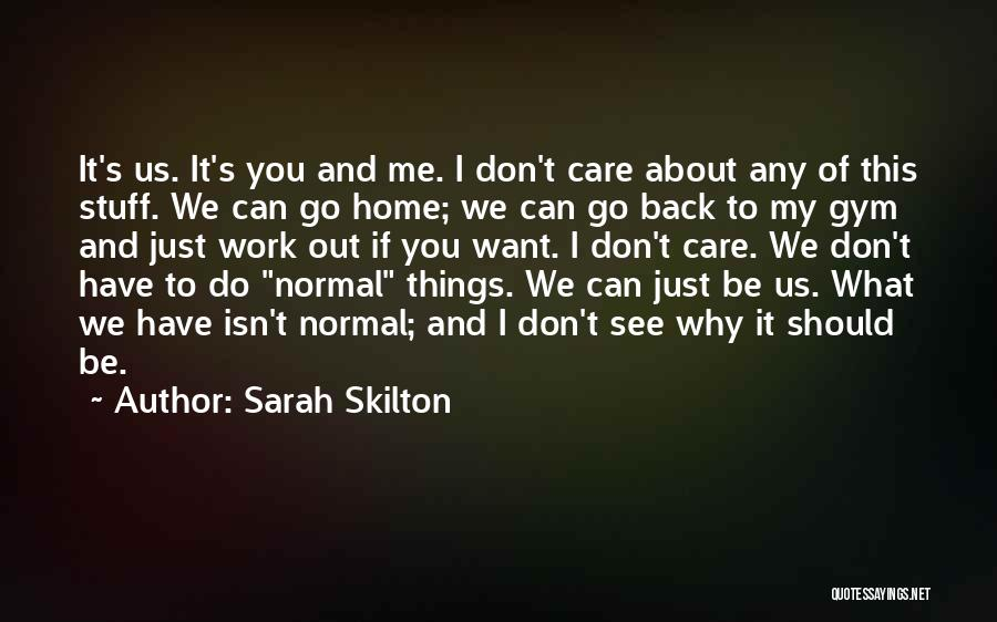I Want You Back Home Quotes By Sarah Skilton
