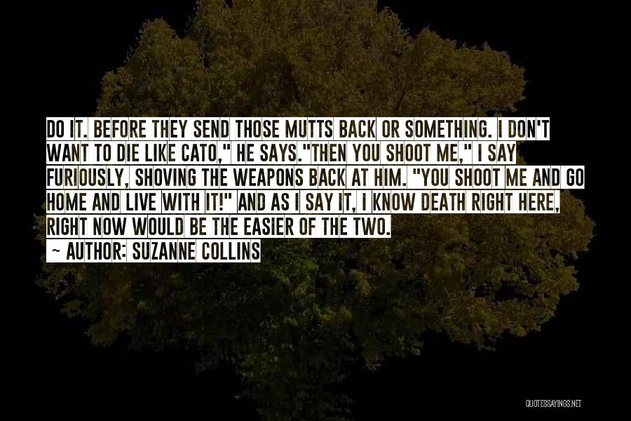 I Want You Back Home Quotes By Suzanne Collins
