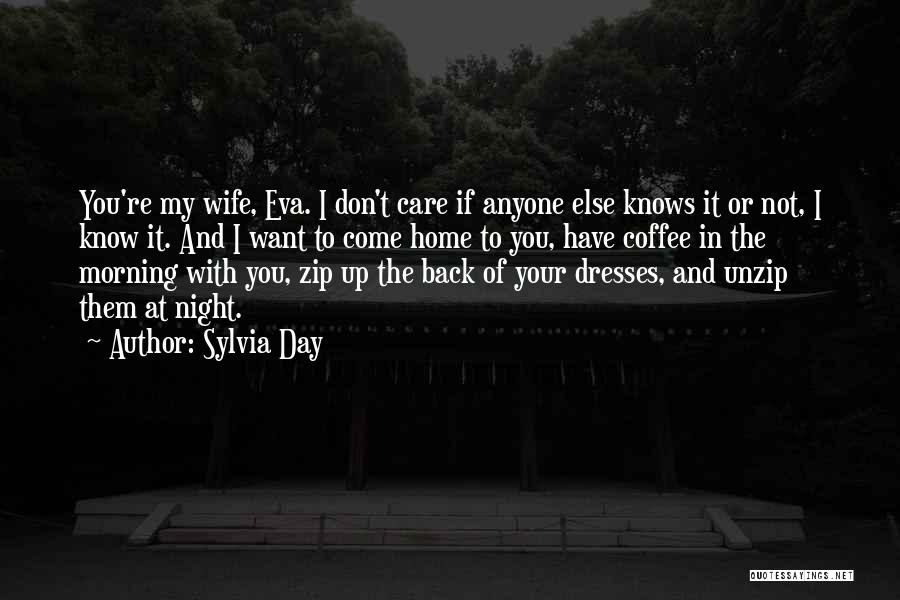 I Want You Back Home Quotes By Sylvia Day