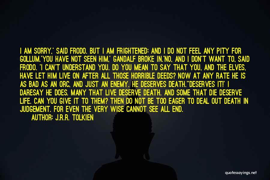 I Want You But Can't Have You Quotes By J.R.R. Tolkien