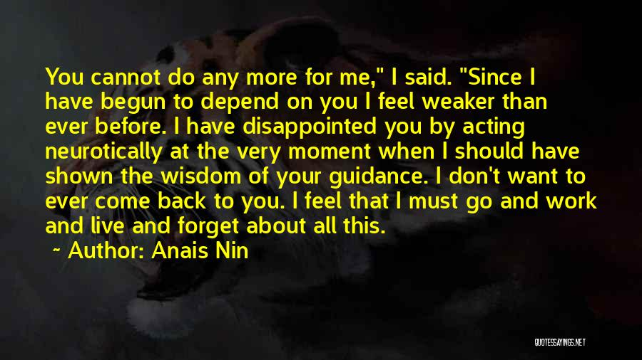 I Want You To Forget Me Quotes By Anais Nin