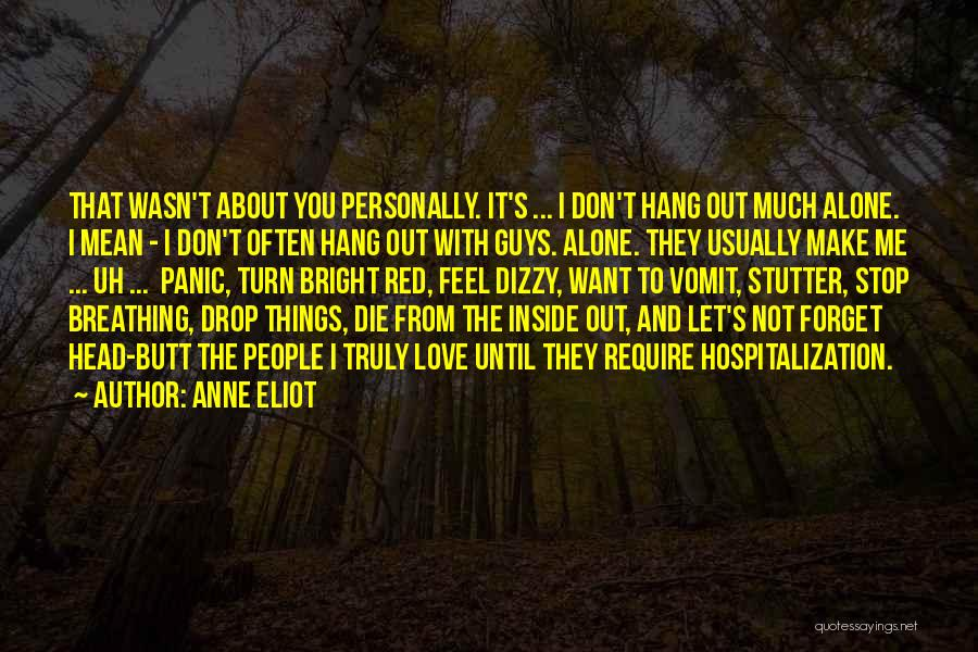 I Want You To Forget Me Quotes By Anne Eliot