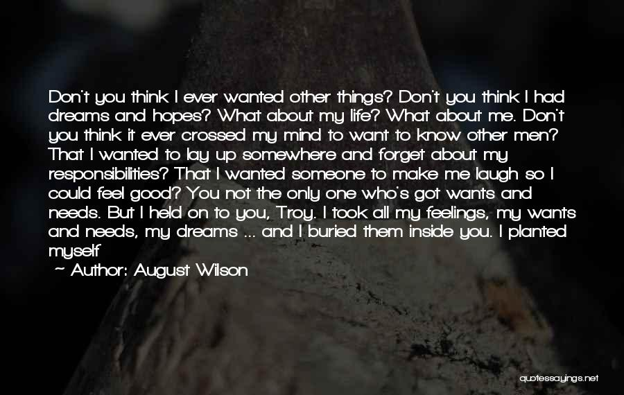 I Want You To Forget Me Quotes By August Wilson