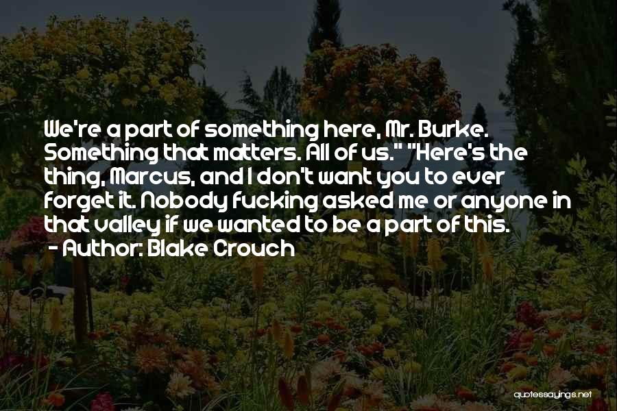 I Want You To Forget Me Quotes By Blake Crouch