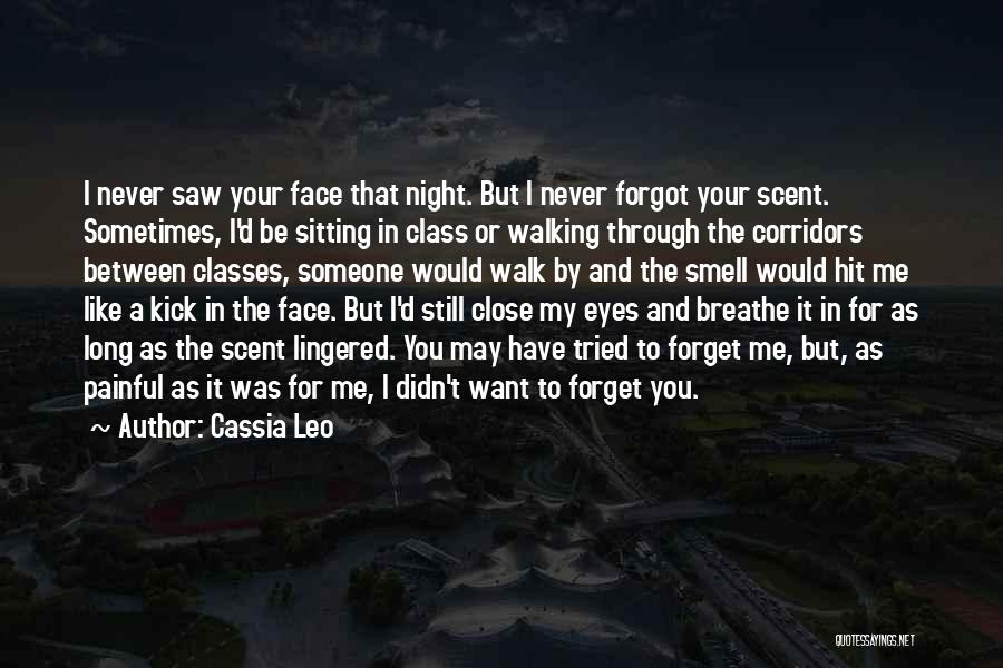 I Want You To Forget Me Quotes By Cassia Leo