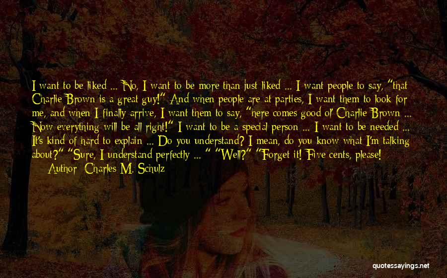 I Want You To Forget Me Quotes By Charles M. Schulz
