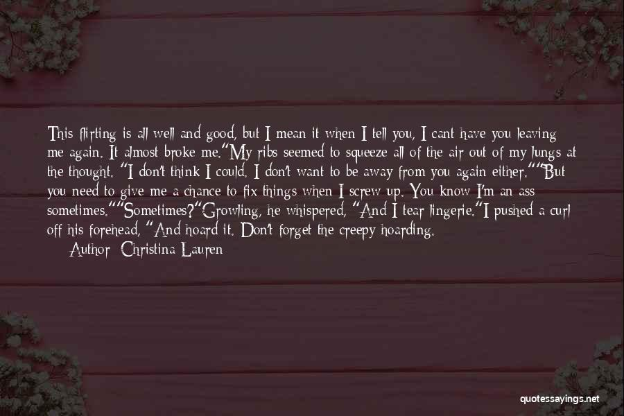 I Want You To Forget Me Quotes By Christina Lauren