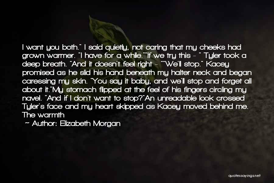 I Want You To Forget Me Quotes By Elizabeth Morgan