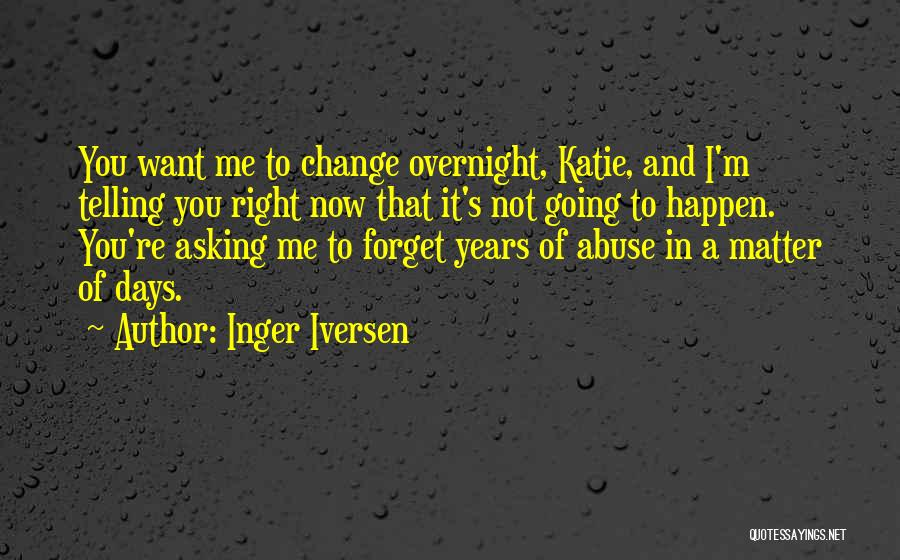 I Want You To Forget Me Quotes By Inger Iversen