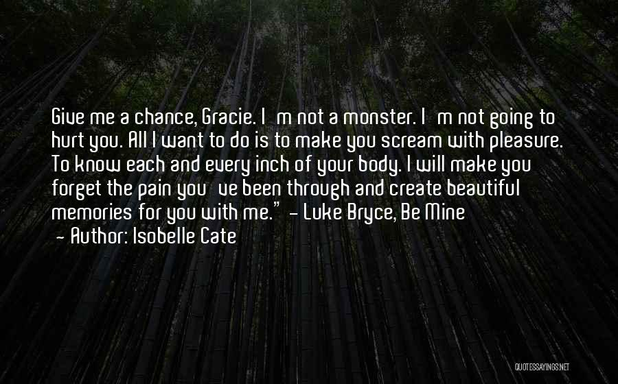I Want You To Forget Me Quotes By Isobelle Cate