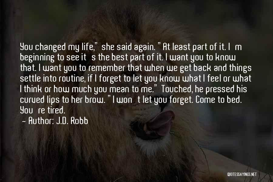 I Want You To Forget Me Quotes By J.D. Robb