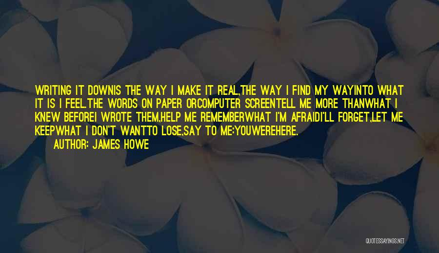 I Want You To Forget Me Quotes By James Howe