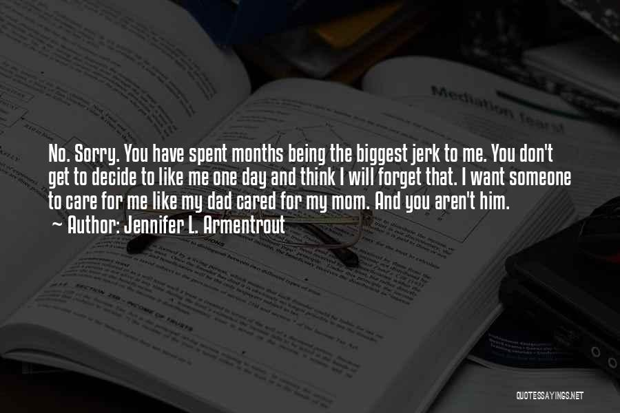 I Want You To Forget Me Quotes By Jennifer L. Armentrout