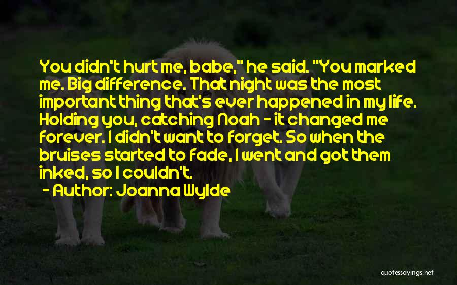 I Want You To Forget Me Quotes By Joanna Wylde