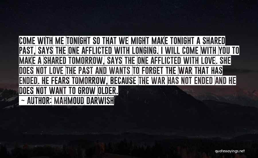 I Want You To Forget Me Quotes By Mahmoud Darwish