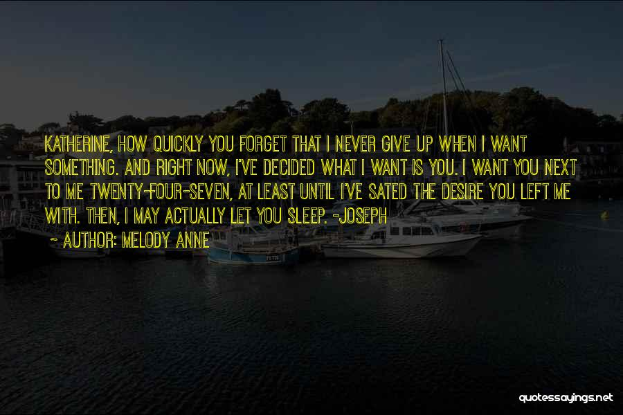I Want You To Forget Me Quotes By Melody Anne