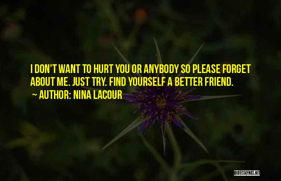 I Want You To Forget Me Quotes By Nina LaCour