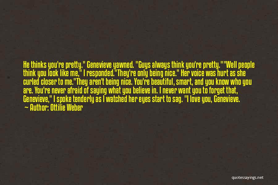 I Want You To Forget Me Quotes By Ottilie Weber
