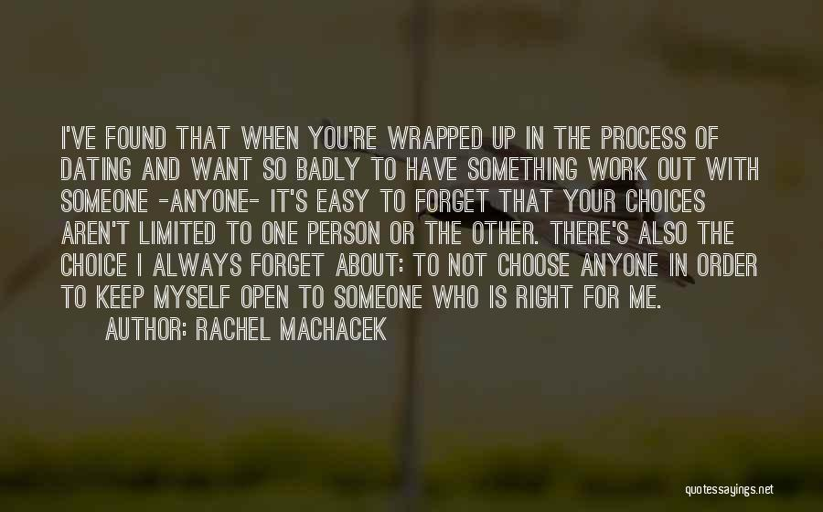I Want You To Forget Me Quotes By Rachel Machacek