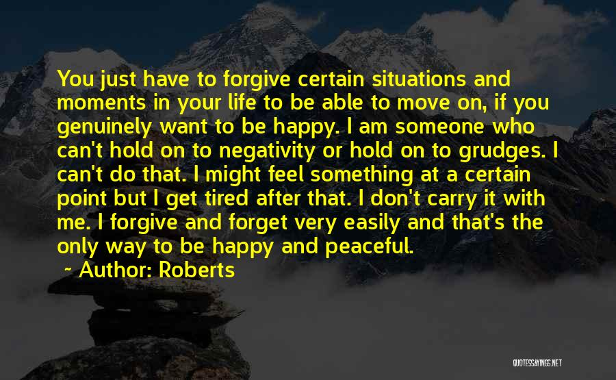 I Want You To Forget Me Quotes By Roberts