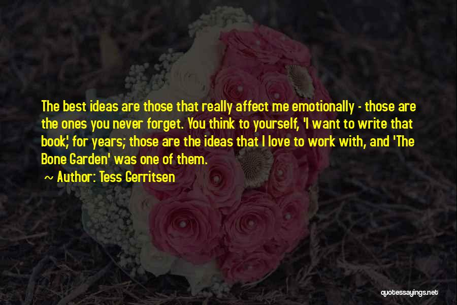I Want You To Forget Me Quotes By Tess Gerritsen