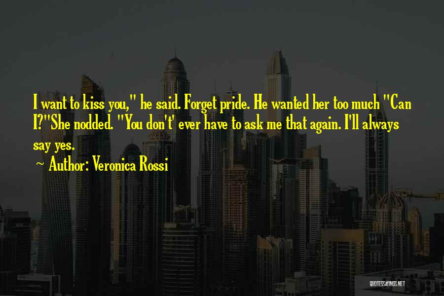 I Want You To Forget Me Quotes By Veronica Rossi