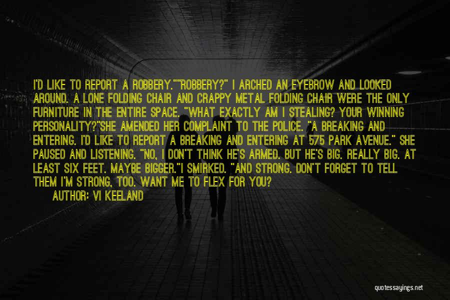 I Want You To Forget Me Quotes By Vi Keeland
