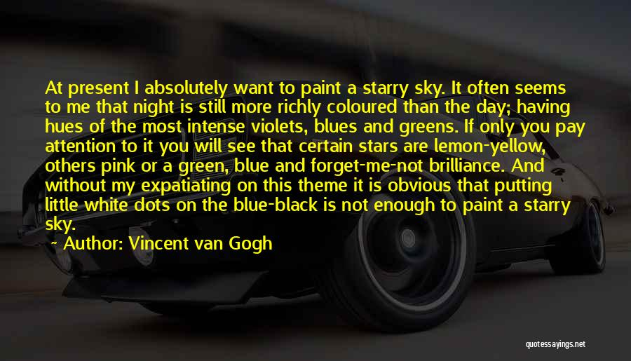 I Want You To Forget Me Quotes By Vincent Van Gogh