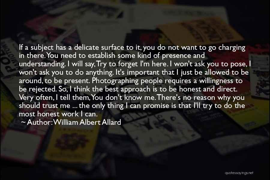 I Want You To Forget Me Quotes By William Albert Allard